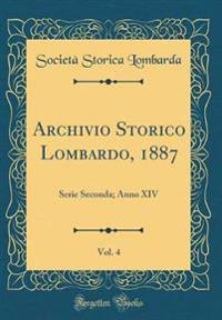 Archivio Storico Lombardo, 1887, Vol. 4