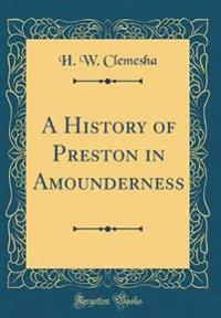 A History of Preston in Amounderness (Classic Reprint)