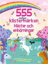 555 roliga klistermärken : hästar och enhörningar