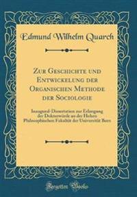 Zur Geschichte Und Entwickelung Der Organischen Methode Der Sociologie