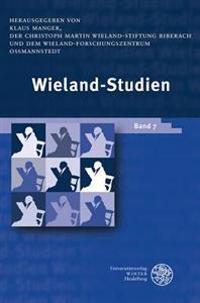 Wieland-Studien Band 7: Aufsatze - Texte Und Dokumente