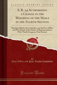 S. R. 54 Authorizing a Change in the Weighing of the Mails in the Fourth Section