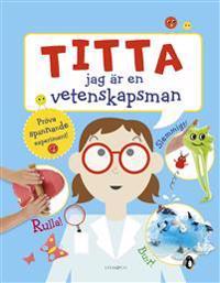 Titta jag är en vetenskapsman - Hélène Hilton - böcker (9789177792338)     Bokhandel