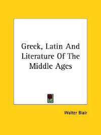 Greek, Latin and Literature of the Middle Ages