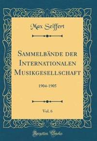 Sammelbande Der Internationalen Musikgesellschaft, Vol. 6