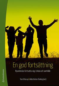 En god fortsättning : nyanländas fortsatta väg i skola och samhälle