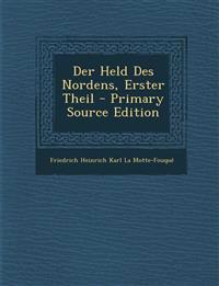 Der Held Des Nordens, Erster Theil - Primary Source Edition