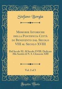 Memorie Istoriche Della Pontificia Citta` Di Benevento Dal Secolo VIII Al Secolo XVIII, Vol. 2 of 3