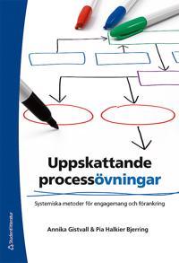 Uppskattande processövningar : systemiska metoder för engagemang och förankring