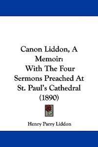 Canon Liddon, a Memoir