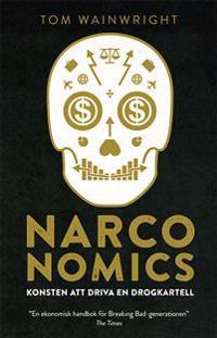 Narconomics : konsten att driva en drogkartell