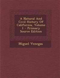 A Natural And Civil History Of California, Volume 1