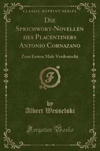Die Sprichwort-Novellen Des Placentiners Antonio Cornazano