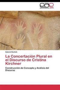 La Concertacion Plural En El Discurso de Cristina Kirchner