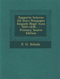 Rapporto Intorno Gli Scavi Pompejani Eseguiti Negli Anni 1835-1838... - Primary Source Edition