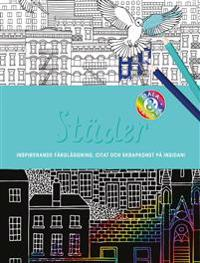 Städer : inspirerande färgläggning, citat och skrapkonst på insidan
