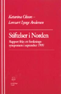 Stiftelser i Norden Rapport från ett nordiskt forskningssymposium i Lund den 24 och 25 september 1999