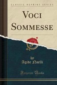 Voci Sommesse (Classic Reprint)