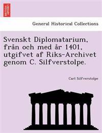 Svenskt Diplomatarium, fra n och med a r 1401, utgifvet af Riks-Archivet genom C. Silfverstolpe. - Carl Silfverstolpe pdf epub