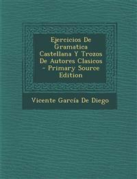 Ejercicios De Gramatica Castellana Y Trozos De Autores Clasicos