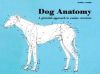 Dog Anatomy: A Pictoral Approach to Canine Structure