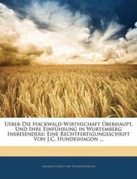 Ueber die Hackwald-Wirthschaft überhaupt, und ihre Einführung in Wurtemberg Iisbesendere.