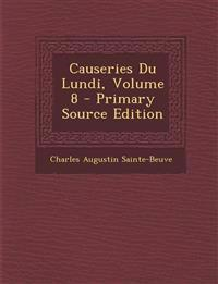 Causeries Du Lundi, Volume 8 - Primary Source Edition