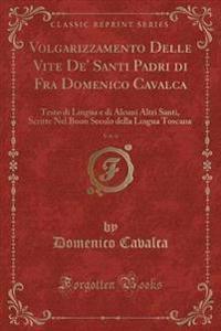 Volgarizzamento Delle Vite De' Santi Padri Di Fra Domenico Cavalca, Vol. 4