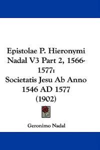 Epistolae P. Hieronymi Nadal, 1566-1577