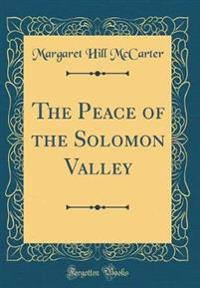 The Peace of the Solomon Valley (Classic Reprint)