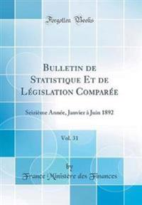 Bulletin de Statistique Et de Legislation Comparee, Vol. 31