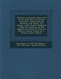 Kharosti Inscriptions Discovered by Sir Aurel Stein in Chinese Turkestan. Transcribed and Edited by A.M. Boyer, E.J. Rapson, and E. Senart. Published