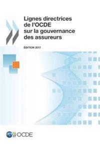 Lignes Directrices de L'Ocde Sur La Gouvernance Des Assureurs, Edition 2017