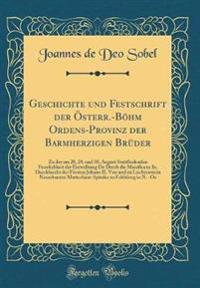 Geschichte Und Festschrift Der Osterr.-Bohm Ordens-Provinz Der Barmherzigen Bruder