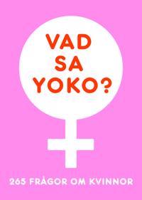 Vad sa Yoko? 265 frågor om kvinnor