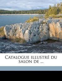 Catalogue illustré du salon de ... Volume 1907
