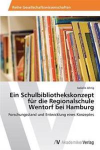 Ein Schulbibliothekskonzept Fur Die Regionalschule Wentorf Bei Hamburg