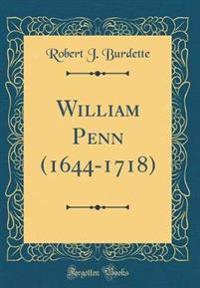 William Penn (1644-1718) (Classic Reprint)
