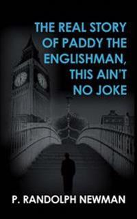 The Real Story of Paddy the Englishman, This Ain't No Joke