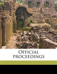Official proceedings Volume vol. 8 no. 1 Nov. 1908-no. 9 Oct. 1909