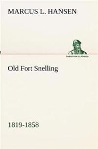 Old Fort Snelling 1819-1858