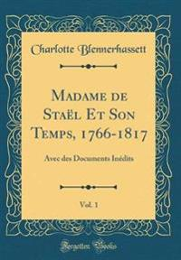 Madame de Staël Et Son Temps, 1766-1817, Vol. 1