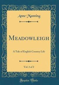Meadowleigh, Vol. 2 of 2