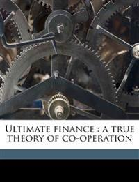 Ultimate finance : a true theory of co-operation