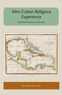 Afro-Cuban Religious Experience: Cultural Reflections in Narrative
