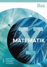 Matematik Y Bas - Lennart Undvall, Kristina Johnson, Conny Welén, Sara Ramsfeldt pdf epub