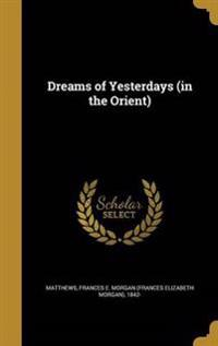 DREAMS OF YESTERDAYS (IN THE O
