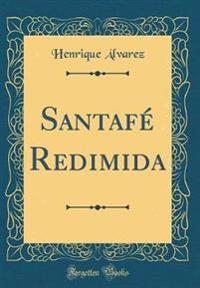 Santafe Redimida (Classic Reprint)