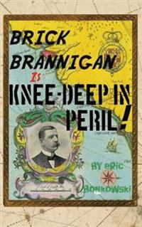 Brick Brannigan Is Knee-Deep in Peril!