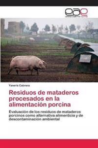 Residuos de Mataderos Procesados En La Alimentacion Porcina